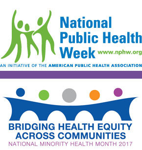 National Public Health Week and National Minority Health Month